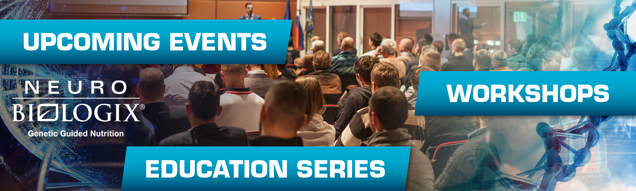 UPCOMING EVENTS, WORKSHOPS & EDUCATION SERIES